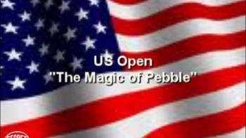 US Open - The Magic of Pebble