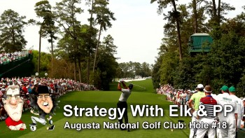 Strategy With Elk & PP At Augusta National - Hole #18