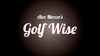 Alex Mercer's Golf Wise