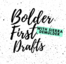 Copy of BOLDER FIRST DRAFTS