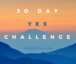 30 Day YES Challenge