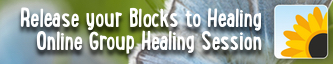 Release your Blocks to Healing - Group Online Healing Session