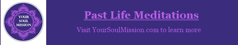 Past Life Meditations