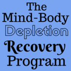 Mind-Body Depletion Recovery Program  (For Chronic Stress Management)