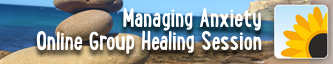 Managing Anxiety - Group Online Healing Session