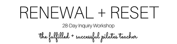 RENEWAL + RESET 28 Day Inquiry Workshop {Nov. 2017}
