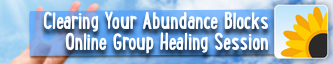 Clearing Your Abundance Blocks - Group Online Healing Session