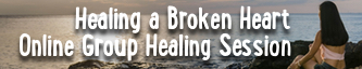 Healing a Broken Heart - Group Online Healing Session