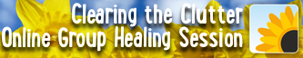 Clearing the Clutter - Group Online Healing Session