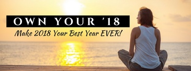Own Your '18-Make 2018 Your Best Year Ever!