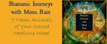 Shamanic Journeys with Mona Rain - 9 Totem Animals of Your Sacred Medicine Wheel