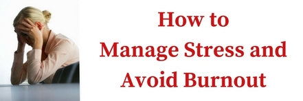 How to Manage Stress & Avoid Burnout