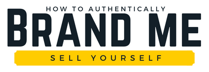 Brand Me - How to Authentically Sell Yourself