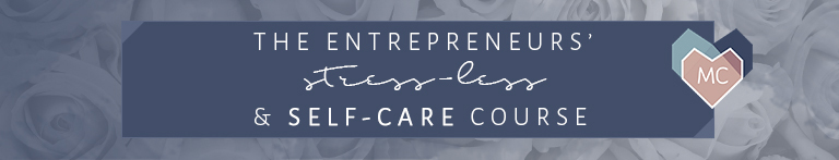 The Entrepreneurs' Stress-Less & Self-Care Course