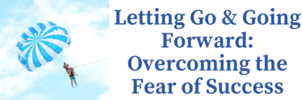 Letting Go & Going Forward