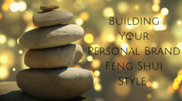 Building Your Personal Brand - Feng Shui Style