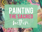 Instant & Forever Access: Painting the Sacred Within Online Class: Payment Plan