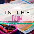In The Flow :: Unconventional Watercolor Adventures
