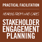 Hearing From Who Cares: Stakeholder Engagement Planning
