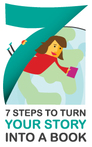 7 Steps to Turn Your Story Into a Book (Platinum)-Q1