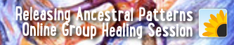 Releasing Ancestral Patterns Online Group Healing Session