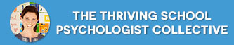 [AUG 2019] The Thriving School Psychologist Collective