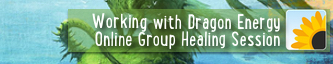 Working with Dragon Energy - Online Group Healing Session