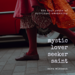 Mystic, Lover, Seeker, Saint 2019