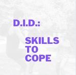Dissociative Identity Disorder (D.I.D.): Skills To Cope