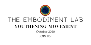 Embodiment Lab October 2020: Youthening Movements
