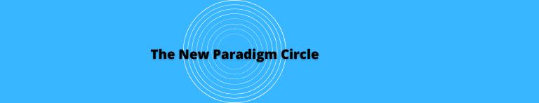 The New Paradigm Circle