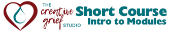 Creative Grief Support Certification - Short Course (Introduction To Modules)