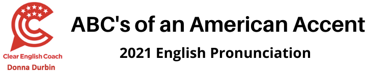 ABC's of an American Accent- 2021 English Pronunciation