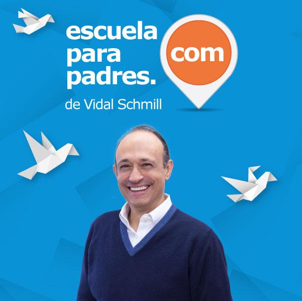 Escuela para Padres con Vidal Schmill