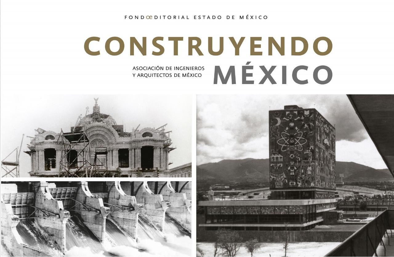 """EL LIBRO """"CONSTRUYENDO MÉXICO"""" PRESENTA GRANDES OBRAS DE ARQUITECTURA"""