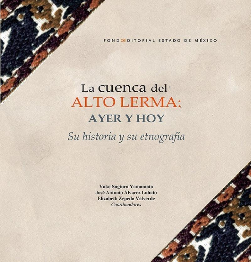 CONOCE LA HISTORIA DE LA CUENCA DEL ALTO LERMA A TRAVÉS DE ESTE MATERIAL EDITORIAL