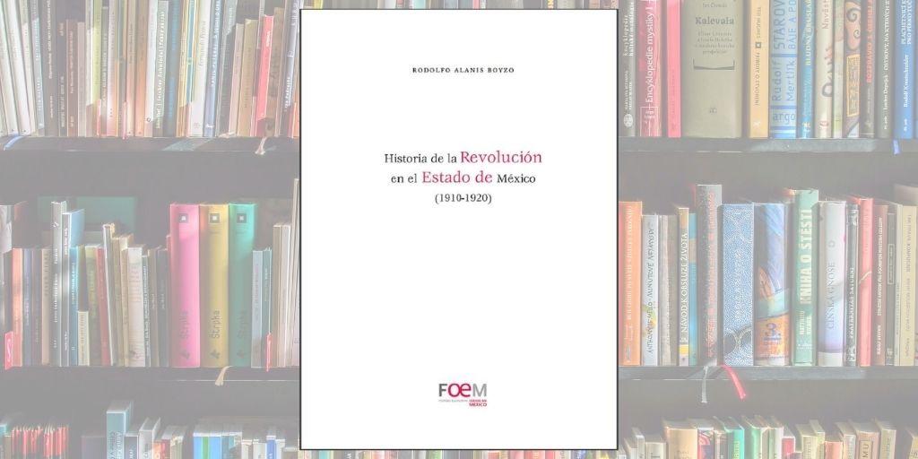 """ACÉRCATE A LA """"HISTORIA DE LA REVOLUCIÓN EN EL ESTADO DE MÉXICO"""""""