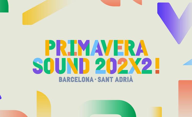 """PRIMAVERA SOUND 202X2 PRESENTA EL """"MEJOR CARTEL"""" DE SU HISTORIA"""