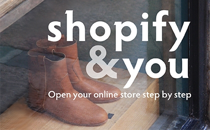 Shopify & You: Opening Your Online Store