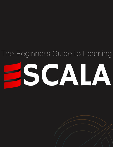 The Beginner's Guide to Learning Scala