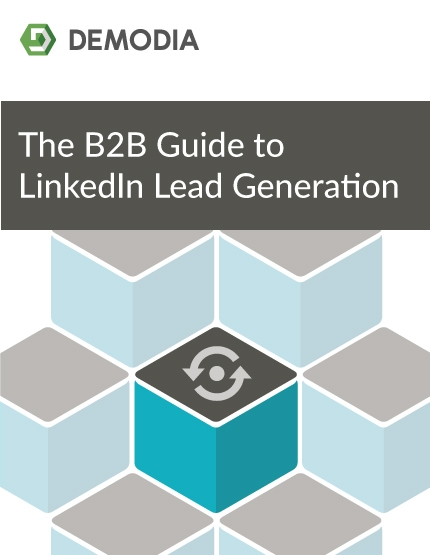 The B2B Guide to LinkedIn Lead Generation