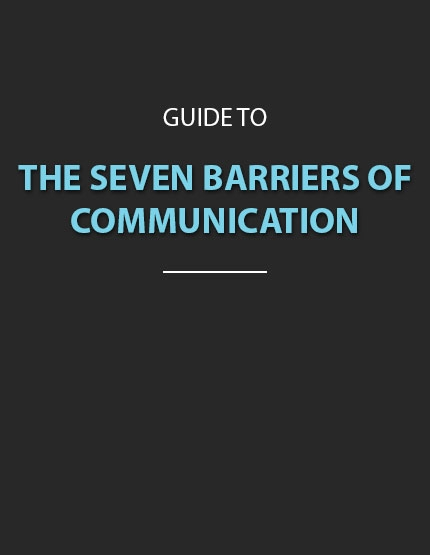 The Seven Barriers of Communication