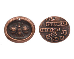 "The Lipstick Ranch Antique Copper (plated) Pewter ""Be Yourself Everyone Else Is Taken"" Bee Wax Seal Charm 23x27mm"