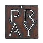 The Lipstick Ranch Rusted Iron Inspirational Pray Pendant 39mm