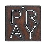 The Lipstick Ranch Rusted Iron Inspirational Pray Pendant 39mm