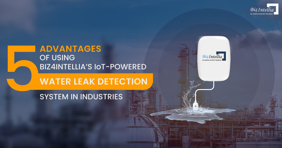 5-advantages-of-using-biz4intellia-iot-powered-water-leak-detection-system-in-industries
