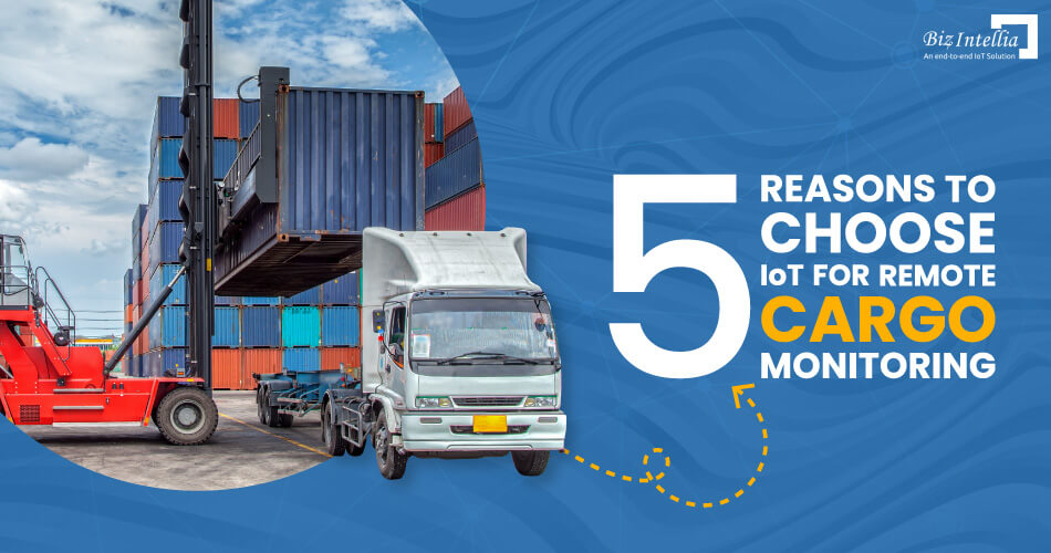 5-reasons-to-choose-iot-for-remote-cargo-monitoring