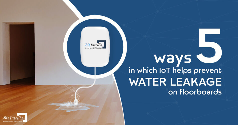 5-ways-in-which-iot-helps-prevent-water-leakage-on-floorboards