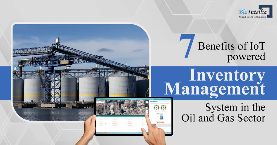 7-benefits-of-iot-powered-inventory-management-system-in-the-oil-and-gas-sector