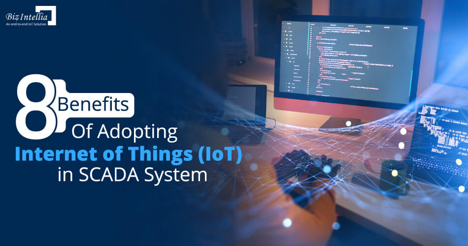 8-benefits-of-adopting-internet-of-things-(IoT)-in-scada-system